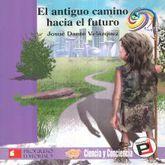 ANTIGUO CAMINO HACIA EL FUTURO, EL