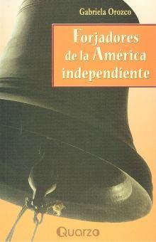 FORJADORES DE LA AMERICA INDEPENDIENTE