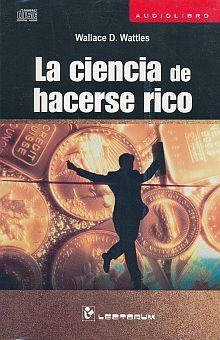 CIENCIA DE HACERSE RICO, LA (AUDIOLIBRO)