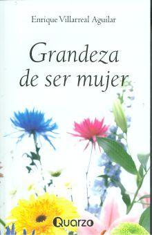 GRANDEZA DE SER MUJER