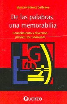DE LAS PALABRAS UNA MEMORABILIA. CONOCIMIENTO Y DIVERSION PUEDEN SER SINONIMOS