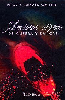 SILENCIOSOS SIGNOS DE GUERRA Y SANGRE