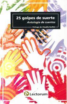 25 GOLPES DE SUERTE. ANTOLOGIA DE CUENTOS