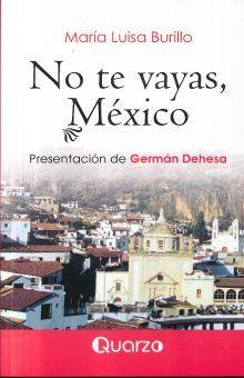 NO TE VAYAS MEXICO