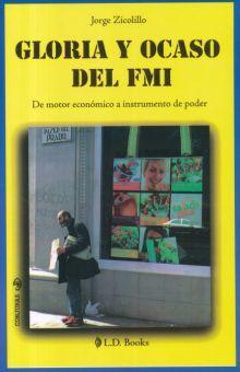 GLORIA Y OCASO DE FMI. DE MOTOR ECONOMICO A INSTRUMENTO DE PODER