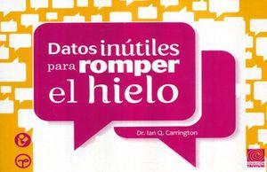 DATOS INUTILES PARA ROMPER EL HIELO / 2 ED.