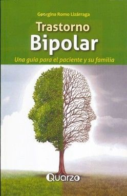 TRASTORNO BIPOLAR. UNA GUIA PARA EL PACIENTE Y SU FAMILIA / 2 ED.