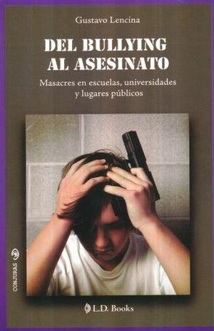 DEL BULLYING AL ASESINATO