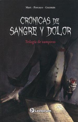 CRONICAS DE SANGRE Y DOLOR. TRILOGIA DE VAMPIROS