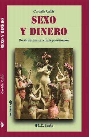 SEXO Y DINERO. BREVISIMA HISTORIA DE LA PROSTITUCION