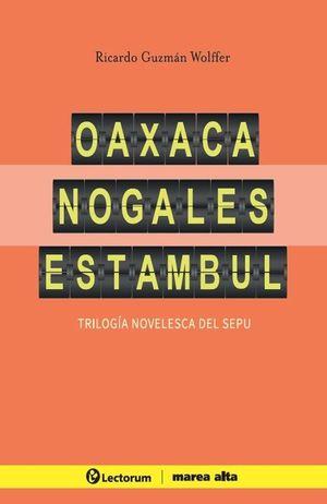 Oaxaca Nogales Estambul