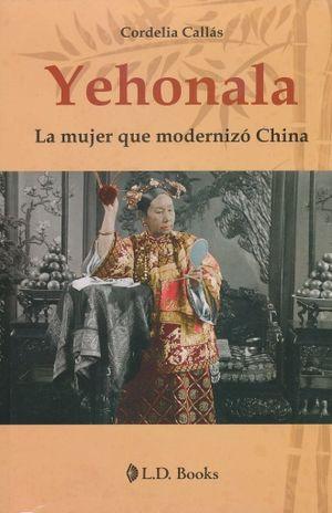 YEHONALA. LA MUJER QUE MODERNIZO CHINA