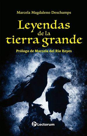 LEYENDAS DE TIERRA GRANDE