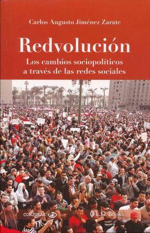 REDVOLUCION. LOS CAMBIOS SOCIOPOLITICOS A TRAVES DE LAS REDES SOCIALES