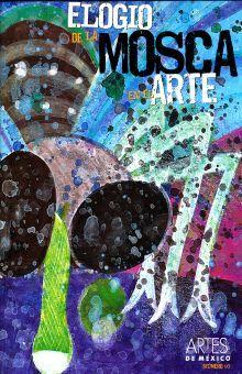 ARTES DE MEXICO # 93. ELOGIO DE LA MOSCA EN EL ARTE