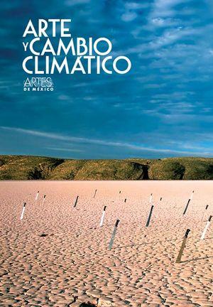 ARTES DE MEXICO # 99. ARTE Y CAMBIO CLIMATICO