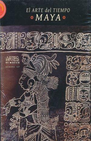 ARTES DE MEXICO # 107 EL ARTE DEL TIEMPO MAYA