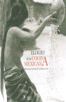 ELOGIO DE LA COCINA MEXICANA. PATRIMONIO CULTURAL DE LA HUMANIDAD / PD.