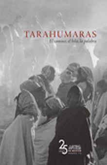 ARTES DE MEXICO # 112. TARAHUMARAS EL CAMINO EL HILO LA PALABRA