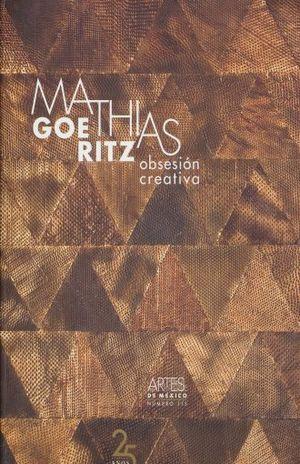 ARTES DE MEXICO # 115. MATHIAS GOERITZ. OBSESION CREATIVA