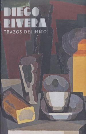 DIEGO RIVERA. TRAZOS DEL MITO / PD.
