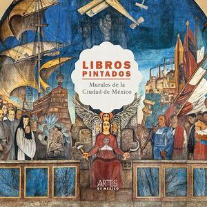 LIBROS PINTADOS. MURALES DE LA CIUDAD DE MEXICO / PD.