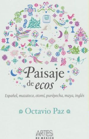 PAISAJE DE ECOS. ESPAÑOL, MAZATECO, OTOMI, PUREPECHA, MAYA, INGLES / PD. (EDICION BILINGUE)