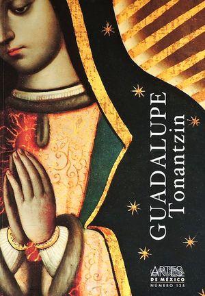 ARTES DE MEXICO #125. GUADALUPE TONANTZIN