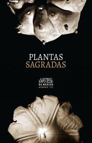 ARTES DE MEXICO # 127. PLANTAS SAGRADAS