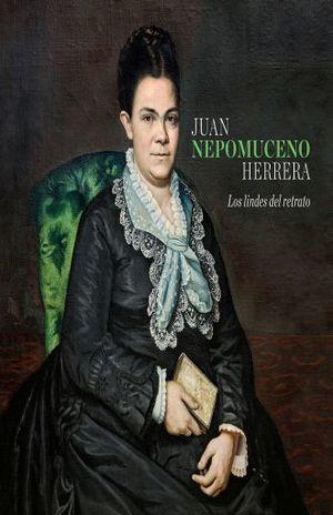 JUAN NEPOMUCENO HERRERA. LOS LINDES DEL RETRATO / PD.