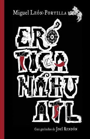 EROTICA NAHUATL / PD. (EDICION BILINGUE)