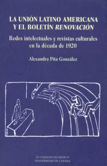 UNION LATINO AMERICANA Y EL BOLETIN RENOVACION. REDES INTELECTUALES Y REVISTAS CULTURALES EN LA DECADA DE 1920