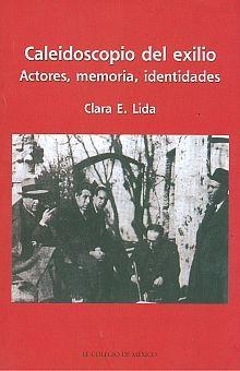 CALEIDOSCOPIO DEL EXILIO. ACTORES MEMORIA IDENTIDADES