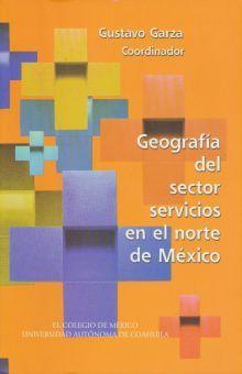 GEOGRAFIA DEL SECTOR SERVICIOS EN EL NORTE DE MEXICO 1980-2003