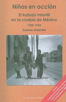 NIÑOS EN ACCION. EL TRABAJO INFANTIL EN LA CIUDAD DE MEXICO 1920-1934