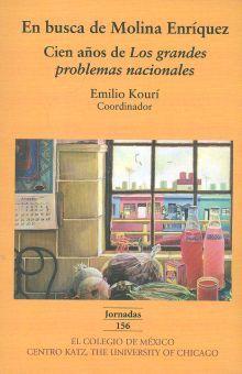 EN BUSCA DE MOLINA ENRIQUEZ. CIEN AÑOS DE LOS GRANDES PROBLEMAS NACIONALES