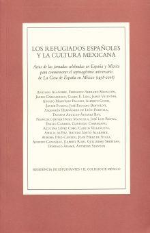 REFUGIADOS ESPAÑOLES Y LA CULTURA MEXICANA, LOS