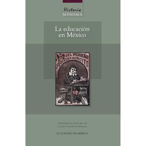 HISTORIA MINIMA LA EDUCACION EN MEXICO