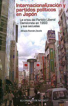 INTERNACIONALIZACION Y PARTIDOS POLITICOS EN JAPON. LA CRISIS DEL PARTIDO LIBERAL DEMOCRATA EN 1993 Y SUS SECUELAS