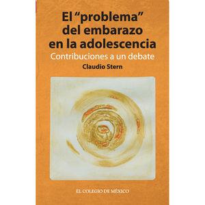 PROBLEMA DEL EMBARAZO EN LA ADOLESCENCIA, EL. CONTRIBUCIONES A UN DEBATE