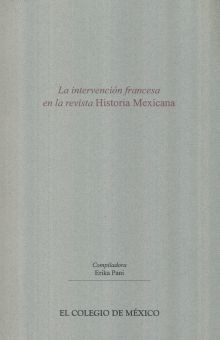 INTERVENCION FRANCESA EN LA REVISTA HISTORIA MEXICANA, LA