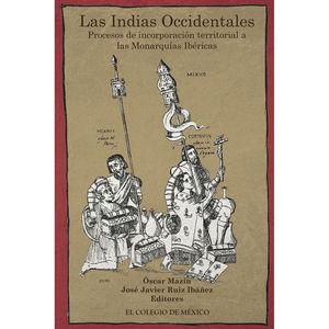 Las Indias Occidentales. Procesos de incorporación territorial a las Monarquías Ibéricas