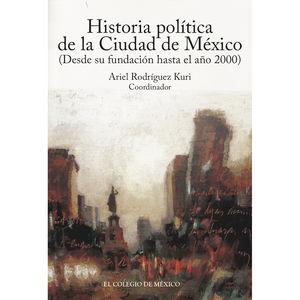 Historia política de la Ciudad de México. Desde su fundación hasta el año 2000