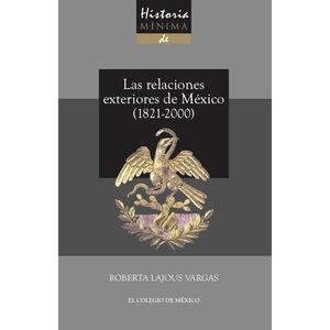 Historia mínima de las relaciones exteriores de México 1821-2000