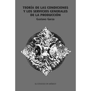 TEORIA DE LAS CONDICIONES Y LOS SERVICIOS GENERALES DE LA PRODUCCION