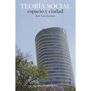 TEORIA SOCIAL ESPACIO Y CIUDAD