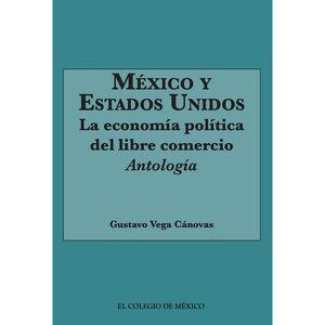 MEXICO Y ESTADOS UNIDOS. LA ECONOMIA POLITICA DEL LIBRE COMERCIO