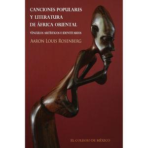 CANCIONES POPULARES Y LITERATURA DE AFRICA ORIENTAL.VINCULOS ARTISTICOS E IDENTITARIOS
