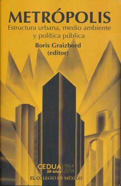 METROPOLIS. ESTRUCTURA URBANA MEDIO AMBIENTE Y POLITICA PUBLICA