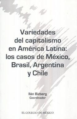 VARIEDADES DEL CAPITALISMO EN AMERICA LATINA. LOS CASOS DE MEXICO BRASIL ARGENTINA Y CHILE
